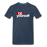 BE YOURSELF Premium T-Shirt - navy