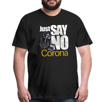 Just Say No  Premium T-Shirt - black