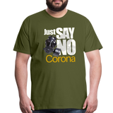 Just Say No  Premium T-Shirt - olive green