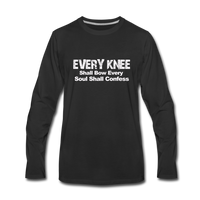 EVERY KNEE Shall Bow  Premium Long Sleeve T-Shirt - black