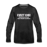 EVERY KNEE Shall Bow  Premium Long Sleeve T-Shirt - charcoal gray