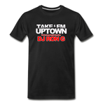 Take em UPTOWN Premium T-Shirt - black