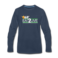 WE EAT TO LIVE Premium Long Sleeve T-Shirt - navy