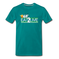 WE EAT TO LIVE Premium T-Shirt - teal
