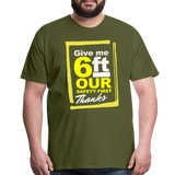 Give me 6ft Premium T-Shirt - olive green