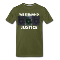WE DEMAND JUSTICE Premium T-Shirt - olive green
