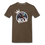 BORN TO RULE Premium T-Shirt - noble brown