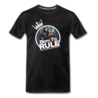 BORN TO RULE Premium T-Shirt - charcoal gray