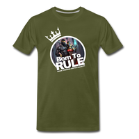 BORN TO RULE Premium T-Shirt - olive green