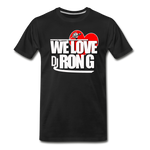 We Love DJ RON G Premium T-Shirt - black