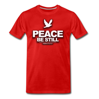 PEACE BE STILL Premium T-Shirt - red