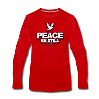 PEACE BE STILL Premium Long Sleeve T-Shirt - red