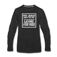 TRY JESUS Premium Long Sleeve T-Shirt - black