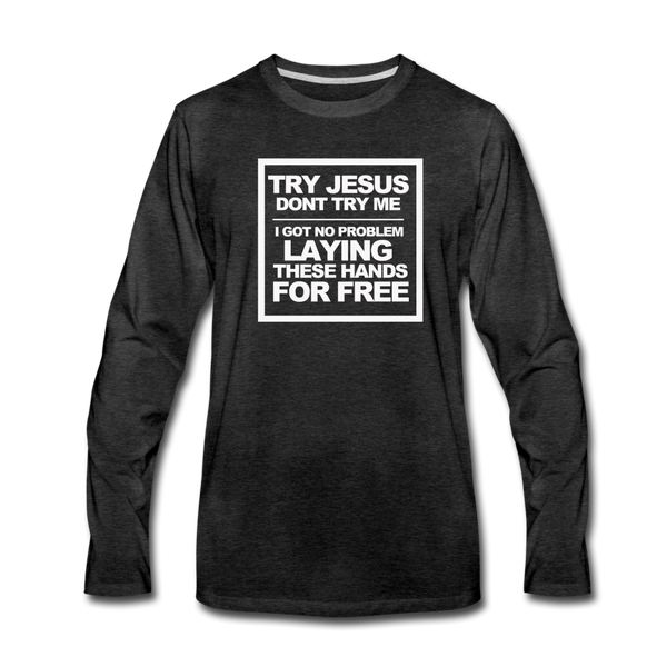 TRY JESUS Premium Long Sleeve T-Shirt - charcoal gray