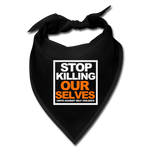 STOP KILLING OURSELVES Bandana - black