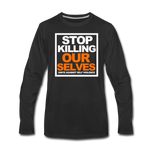 STOP KILLING OURSELVES Premium Long Sleeve T-Shirt - black