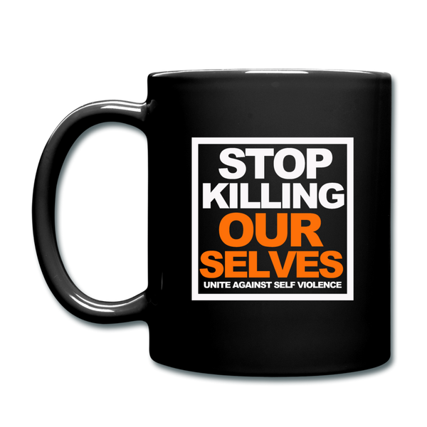 STOP KILLING OURSELVES Full Color Mug - black