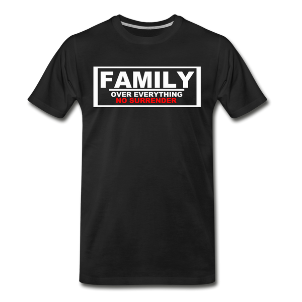 FAMILY OVER EVERYTHING Premium T-Shirt - black