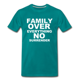 FAMILY OVER EVERYTHING Premium T-Shirt - teal