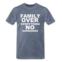 FAMILY OVER EVERYTHING Premium T-Shirt - heather blue