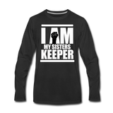 I AM MY SISTER'S KEEPER Premium Long Sleeve T-Shirt - black