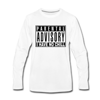 I HAVE NO CHILL Premium Long Sleeve T-Shirt - white