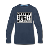 I HAVE NO CHILL Premium Long Sleeve T-Shirt - navy