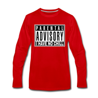I HAVE NO CHILL Premium Long Sleeve T-Shirt - red