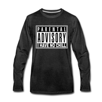 I HAVE NO CHILL Premium Long Sleeve T-Shirt - charcoal gray