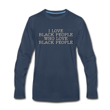 I LOVE BLACK PEOPLE  Premium Long Sleeve T-Shirt - navy