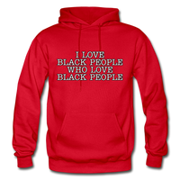 I LOVE BLACK PEOPLE  Heavy Blend Adult Hoodie - red