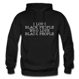 I LOVE BLACK PEOPLE  Heavy Blend Adult Hoodie - black