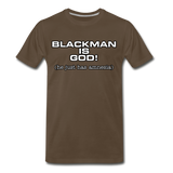 BLACK MAN IS GOD Premium T-Shirt - noble brown