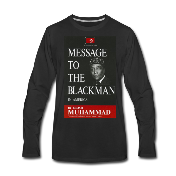 MESSAGE TO THE BLACKMAN Premium Long Sleeve T-Shirt - black