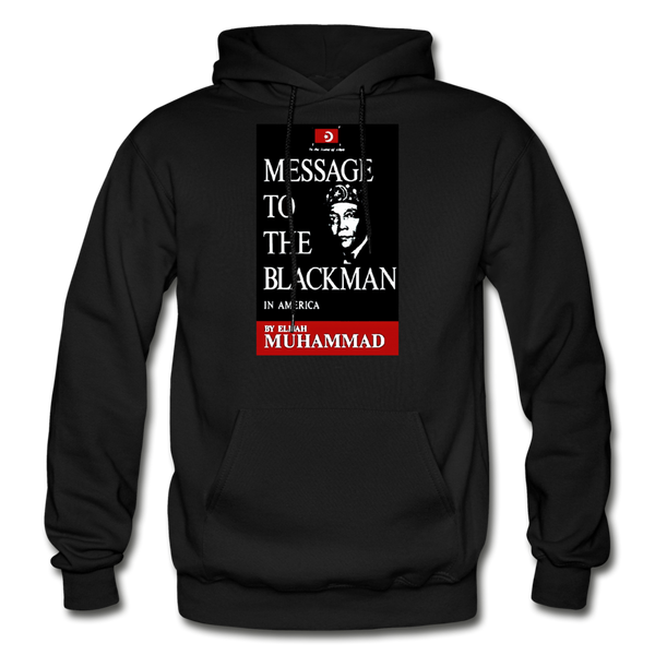 MESSAGE TO THE BLACK MAN Heavy Blend Adult Hoodie - black