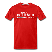 I AM A BELIEVER IN ONE GOD Premium T-Shirt - red