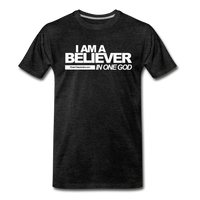 I AM A BELIEVER IN ONE GOD Premium T-Shirt - charcoal gray