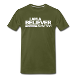 I AM A BELIEVER IN ONE GOD Premium T-Shirt - olive green