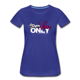 GYM VIBES  ONLY Women's Premium T-Shirt - royal blue