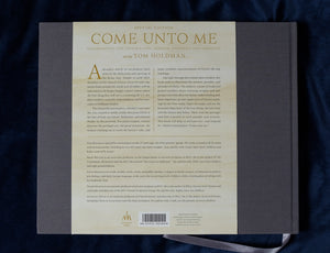Come Unto Me - Illuminating the Savior's Life, Mission, Parables, and Miracles  (SPECIAL EDITION)