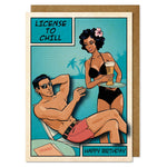LICENSE TO CHILL Birthday Card Male Card