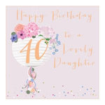 Age 40 Birthday To A Lovely Daughter - Large  Card - Special Card For A Special Birthday