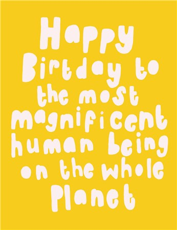 Magnificent Human Being Birthday Card - Contemporary Card