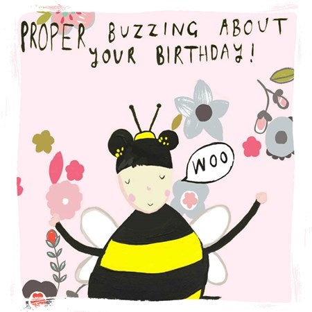 Quirky Fun -Female Birthday Card- Proper Buzzing about your Birthday.