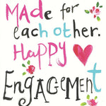 Made For Each Other - Happy Engagement  Card