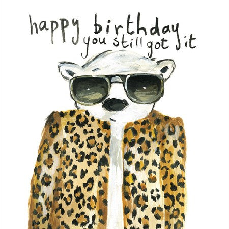 You Still Got It - Birthday Card - Quirky Funny Card