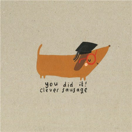 You Did It Clever Sausage Dog Card - Quirky, Fun Card