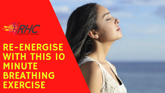 Re-energise with this 10 Minute Breathing Exercise