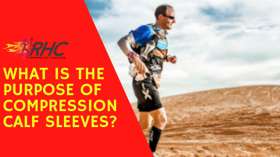 What is the purpose of compression calf sleeves?
