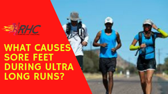 What causes sore feet during ultra long runs?